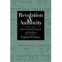 Sommer, Benjamin D. Revelation and Authority: Sinai in Jewish Scripture and Tradition (0300158734)