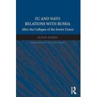 Diesen, Glenn EU and NATO Relations With Russia (147246110X)