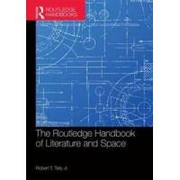 Tally Jr., Robert T. (EDT) The Routledge Handbook of Literature and Space (1138816353)