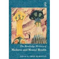 Eghigian, Greg The Routledge History of Madness and Mental Health (1138781606)
