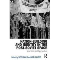 Isaacs, Rico (EDT) Nation-Building and Identity in the Post-Soviet Space (1472454766)