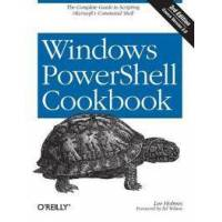 Holmes, Lee Windows PowerShell Cookbook (1449320686)
