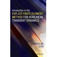 Wu Shen R. Introduction to the Explicit Finite Element Method for Nonlinear Transient Dynamics (047057237X)