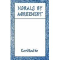 Gauthier, David Morals by Agreement (0198249926)