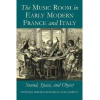 Howard, Deborah (EDT) The Music Room in Early Modern France and Italy (0197265057)
