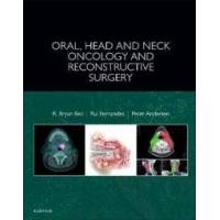 Bell R. Bryan Oral Head and Neck Oncology and Reconstructive Surgery (0323265685)