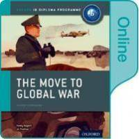 Thomas, Joanna Move to Global War: IB History Online Course Book: Oxford IB Diploma Programme (0198354878)