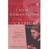 Bowie, Andrew From Romanticism to Critical Theory (0415127637)
