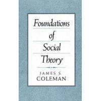 Coleman Foundations of Social Theory (0674312260)