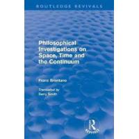 Brentano, Franz Philosophical Investigations on Space, Time and the Continuum (041556803X)