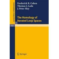 Cohen, F. R. The Homology of Iterated Loop Spaces (354007984X)