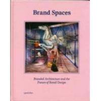 Ehmann, Sven Brand Spaces: Branded Architecture and the Future of Retail Design (3899554779)