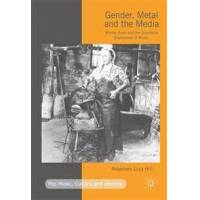 Hill, Rosemary Lucy Gender, Metal and the Media (1137554401)