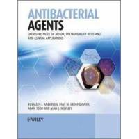 Anderson, Rosaleen Antibacterial Agents: Chemistry, Mode of Action, Mechanisms of Resistance and Clinical Applications (0470972459)