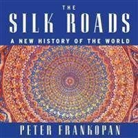 Frankopan Peter The Silk Roads: A New History of the World (1681680521)