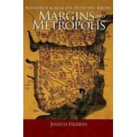 Herrin, Judith Margins and Metropolis: Authority Across the Byzantine Empire (0691153019)