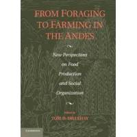 Dillehay, Tom D. (EDT) From Foraging to Farming in the Andes (1107448662)