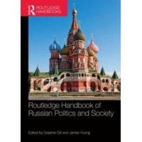 Gill, Graeme (EDT) Routledge Handbook of Russian Politics and Society (1138901954)