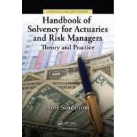 Sandstrom, Arne Handbook of Solvency for Actuaries and Risk Managers: Theory and Practice (1439821305)