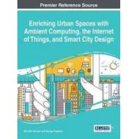 Konomi, Shin&#39Ichi (EDT) Enriching Urban Spaces With Ambient Computing, the Internet of Things, and Smart City Design (1522508279)