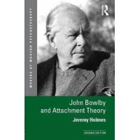 Holmes, Jeremy John Bowlby and Attachment Theory (0415629039)