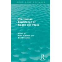 Buttimer, Anne (EDT) The Human Experience of Space and Place (1138924717)