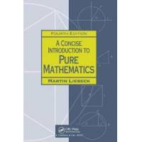 Liebeck Martin A Concise Introduction to Pure Mathematics (149872292X)