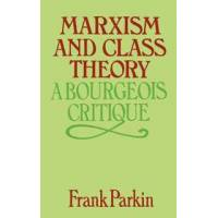 Parkin, Frank Marxism and Class Theory (0231048815)