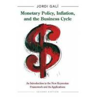 Gali Jordi Monetary Policy Inflation and the Business Cycle: An Introduction to the New Keynesian Framework and Its Applications - Second Edition (0691164789)