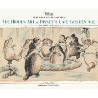 Ghez, Didier They Drew as They Pleased Vol. 3: The Hidden Art of Disney&#39s Late Golden Age (the 1940s - Part Two) (1452151938)