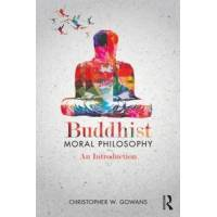 Gowans Christopher W. Buddhist Moral Philosophy: An Introduction (0415890675)