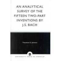 Johnson, Theodore O. Analytical Survey Fifteen Two-part Inventions (0819125830)