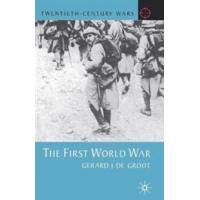 De Groot, G. J. The First World War (0333745353)