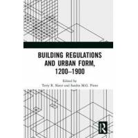 Slater, Terry R. (EDT) Building Regulations and Urban Form, 1200-1900 (1472485378)