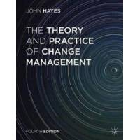 Hayes, John The Theory and Practice of Change Management (1137275340)