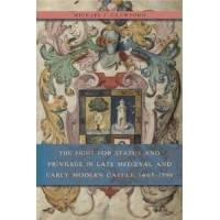 Crawford, Michael J. The Fight for Status and Privilege in Late Medieval and Early Modern Castile, 1465-1598 (0271062894)