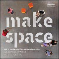 Scott Make Space: How to Set the Stage for Creative Collaboration (1118143728)