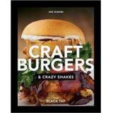 RANDOM HOUSE USA INC Craft Burgers and Crazy Shakes by Black Tap