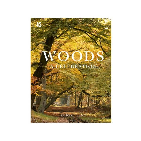 The National Trust Woods: A Celebration