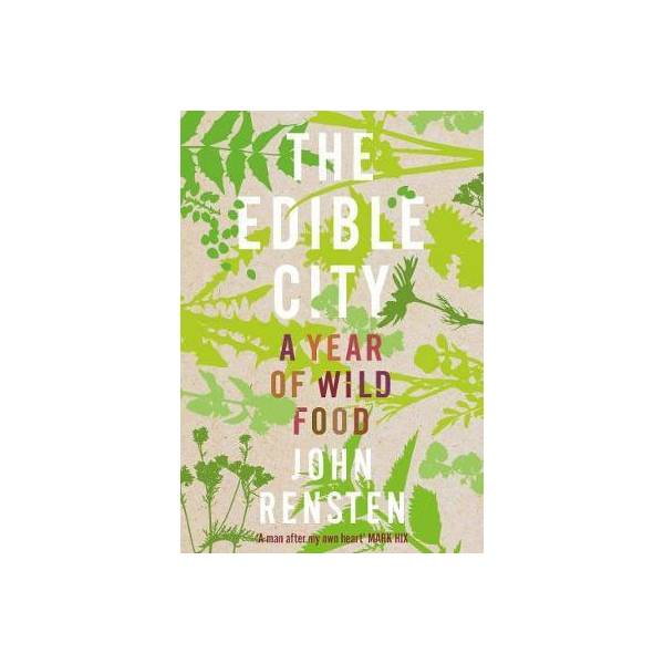 The National Trust The Edible City - A Year Of Wild Food