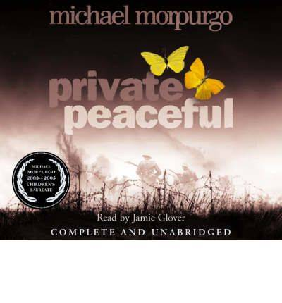 Private Peaceful: Complete & Unabridged by Michael Morpurgo