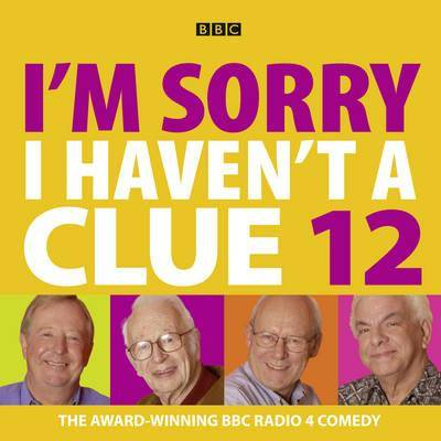 I'm Sorry I Haven't a Clue: v. 12 by BBC