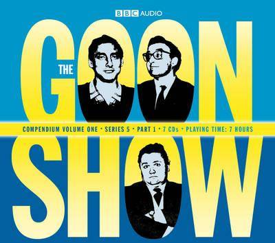 The Goon Show Compendium: v. 1 by Spike Milligan