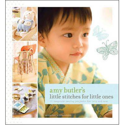 Amy Butler's Little Stitches for Little Ones by Lord Butler