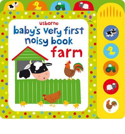 Baby's Very First Noisy Book Farm by Fiona Watt