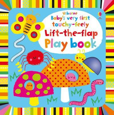 Baby's Very First Touchy-feely Lift-the-flap Playbook by Fiona Watt