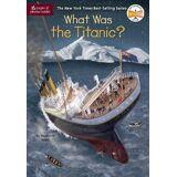 What Was The Titanic? by Stephanie Sabol