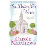 For Better, For Worse by Carole Matthews