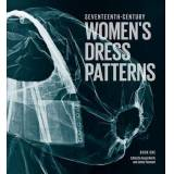 17th Century Women's Dress Patterns by Susan North