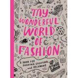 My Wonderful World of Fashion: A Book for Drawing, Creating & Dre by Nina Chakrabarti